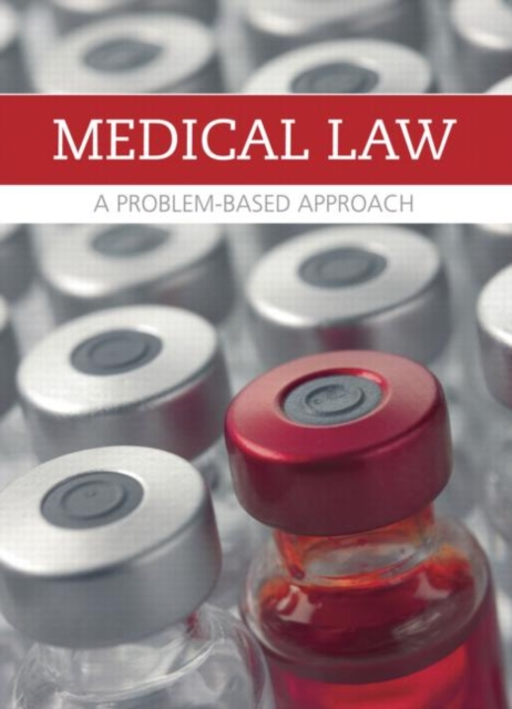 Medical Law and Ethics: A Problem-Based Approach