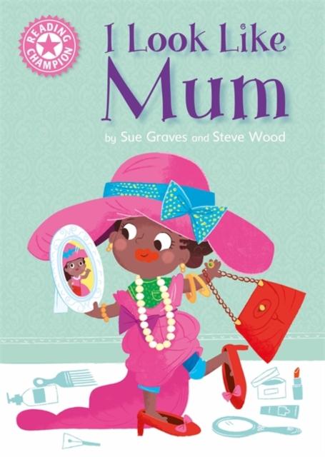 Reading Champion: I Look Like Mum