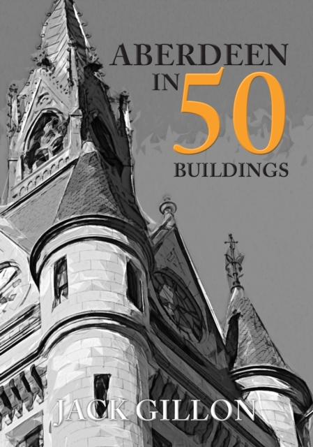 Aberdeen in 50 Buildings