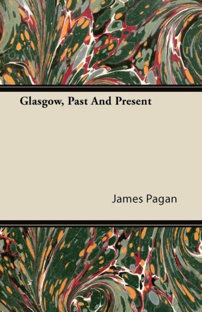 Glasgow, Past And Present