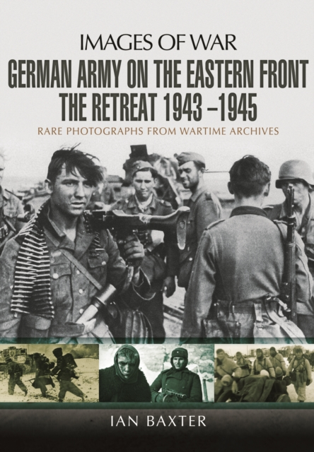 German Army on the Eastern Front - The Retreat 1943   1945