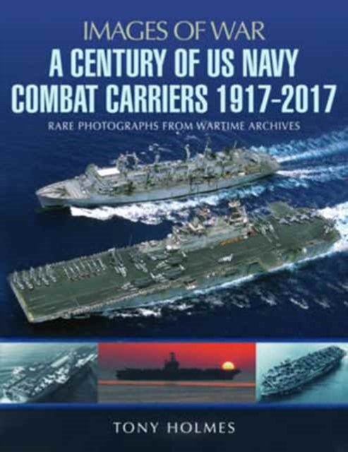 Century of US Navy Combat Carriers 1917-2017