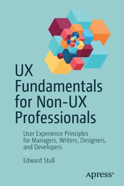 UX Fundamentals for Non-UX Professionals
