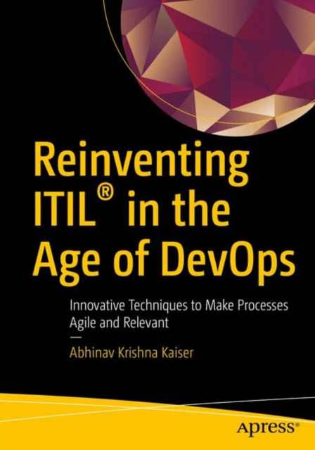 Reinventing ITIL (R) in the Age of DevOps