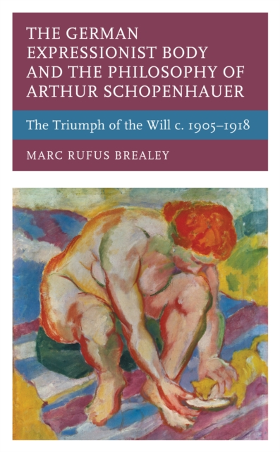 German Expressionist Body and the Philosophy of Arthur Schopenhauer
