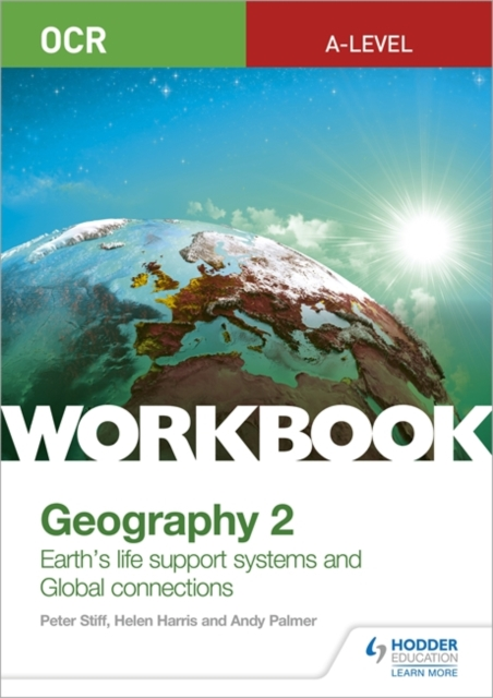 OCR A-level Geography Workbook 2: Earth's Life Support Systems and Global Connections