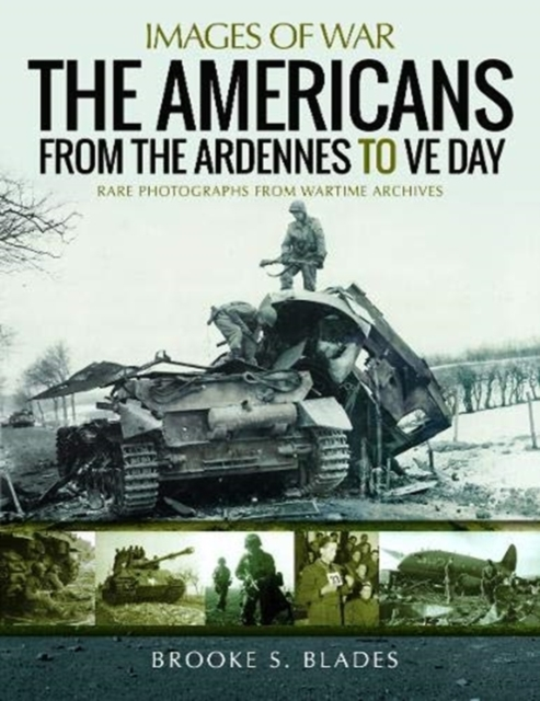 Americans from the Ardennes to VE Day