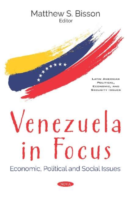 Venezuela in Focus: Economic, Political and Social Issues