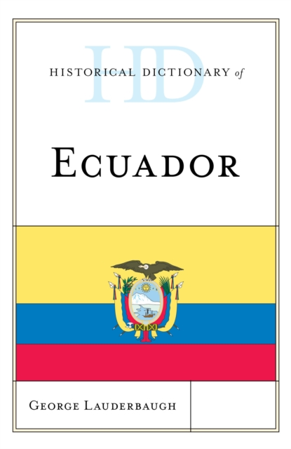 Historical Dictionary of Ecuador