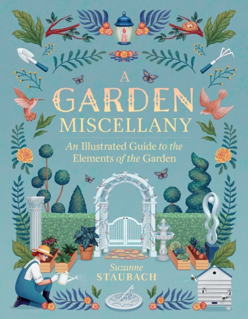 Garden Miscellany: An Illustrated Guide to the Elements of the Garden