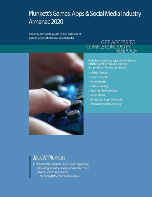 Plunkett's Games, Apps & Social Media Industry Almanac 2020