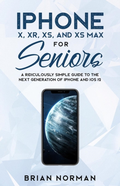 iPhone X, Xr, Xs, and XS Max for Seniors