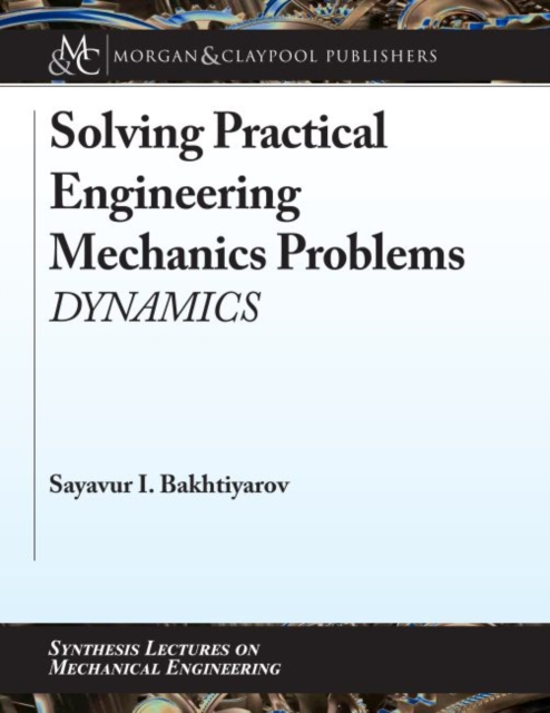 Solving Practical Engineering Mechanics Problems