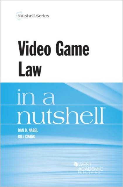 Video Game Law in a Nutshell