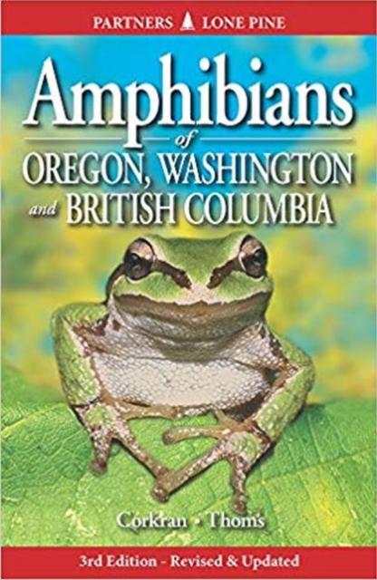 Amphibians of Oregon, Washington and British Columbia