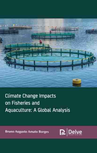 Climate Change Impacts on Fisheries and Aquaculture: A Global Analysis