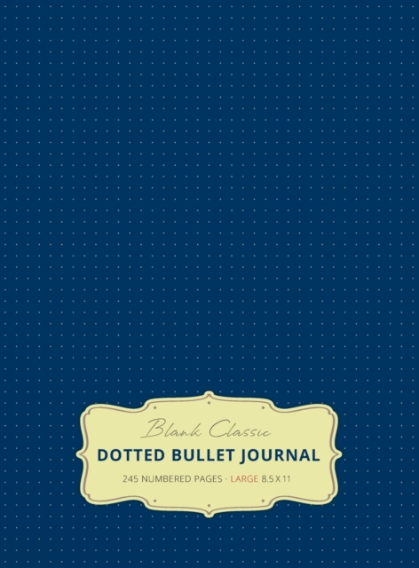Large 8.5 x 11 Dotted Bullet Journal (Royal Blue #8) Hardcover - 245 Numbered Pages