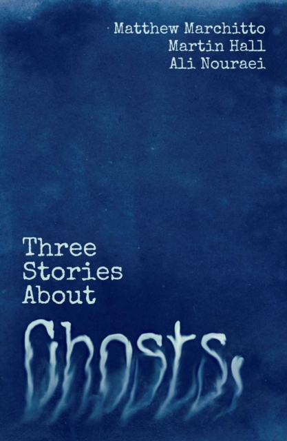 Three Stories about Ghosts