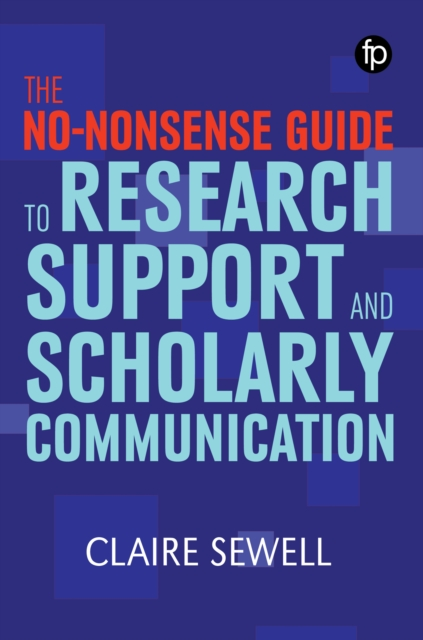 No-nonsense Guide to Research Support and Scholarly Communication