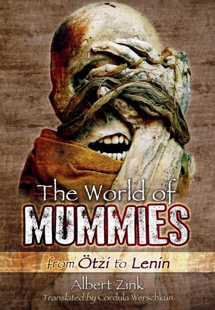 World of Mummies: From Otzi to Lenin