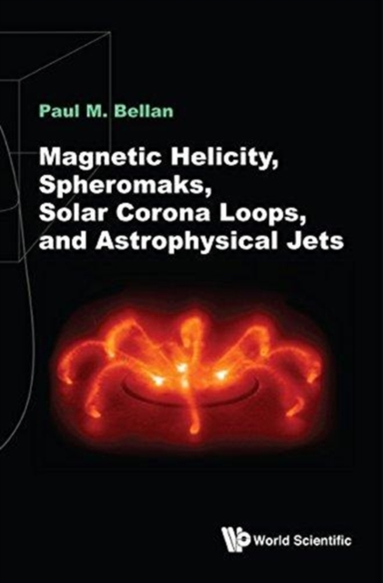 Magnetic Helicity, Spheromaks, Solar Corona Loops, And Astrophysical Jets