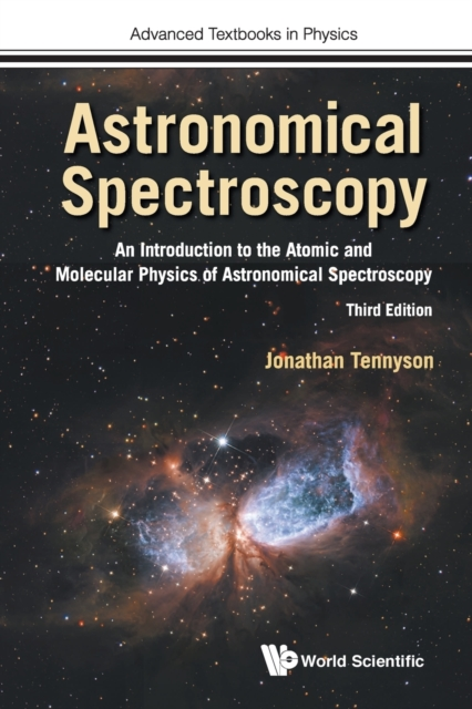 Astronomical Spectroscopy: An Introduction To The Atomic And Molecular Physics Of Astronomical Spectroscopy (Third Edition)