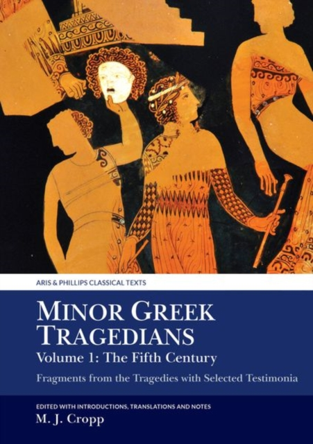 Minor Greek Tragedians, Volume 1: The Fifth Century