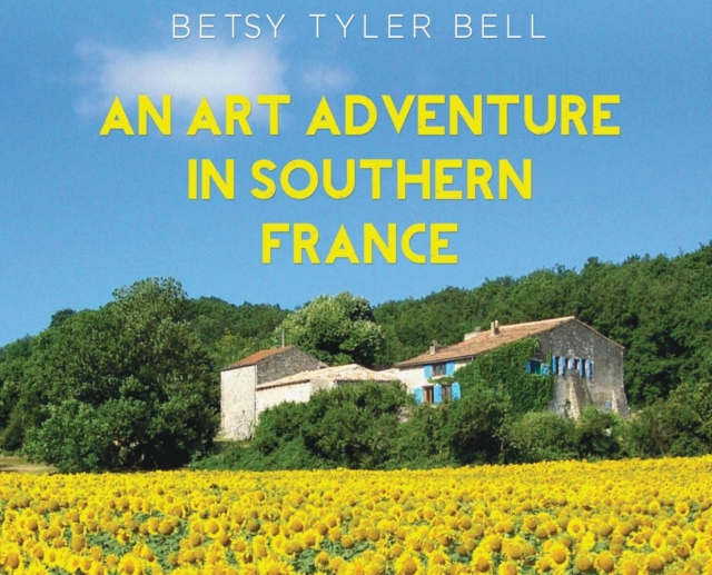 Art Adventure in Southern France