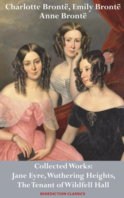 Charlotte Bronte, Emily Bronte and Anne Bronte