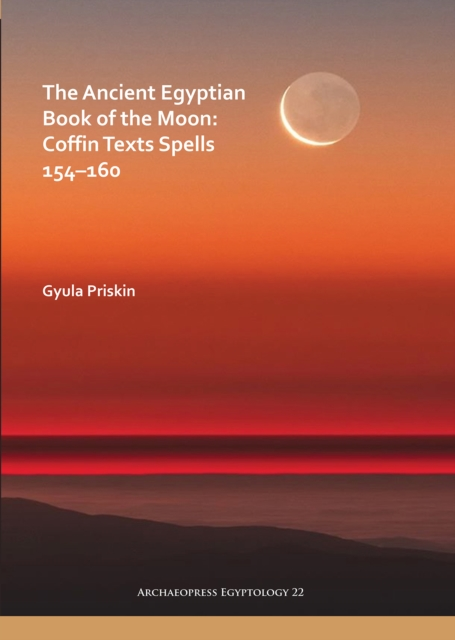 Ancient Egyptian Book of the Moon: Coffin Texts Spells 154-160