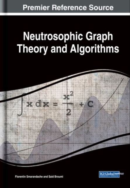 Neutrosophic Graph Theory and Algorithms