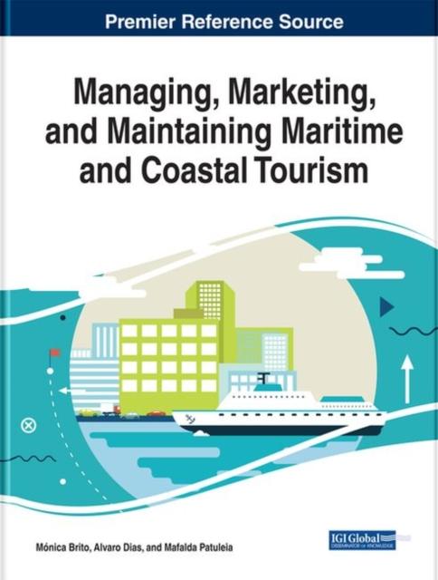 Managing, Marketing, and Maintaining Maritime and Coastal Tourism