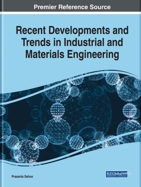 Recent Developments and Trends in Industrial and Materials Engineering