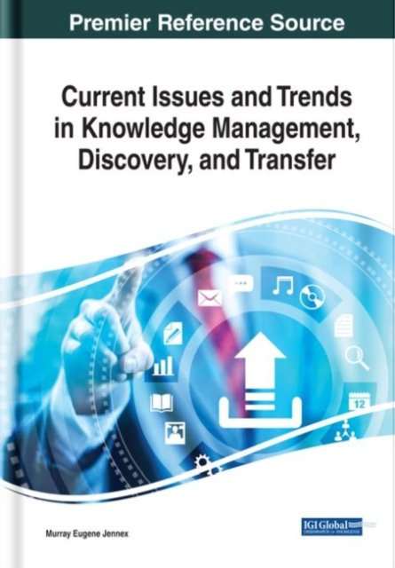 Current Issues and Trends in Knowledge Management, Discovery, and Transfer