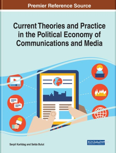 Current Theories and Practice in the Political Economy of Communications and Media