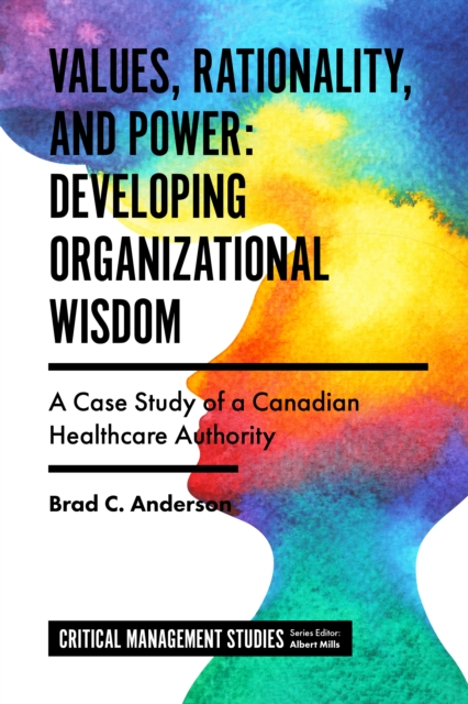 Values, Rationality, and Power: Developing Organizational Wisdom