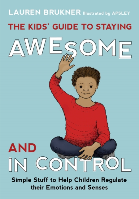 Kids' Guide to Staying Awesome and In Control