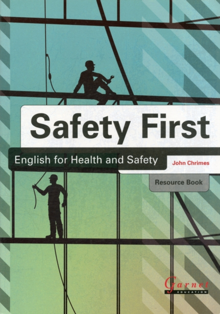 Safety First: English for Health and Safety Resource Book with Audio CDs B1