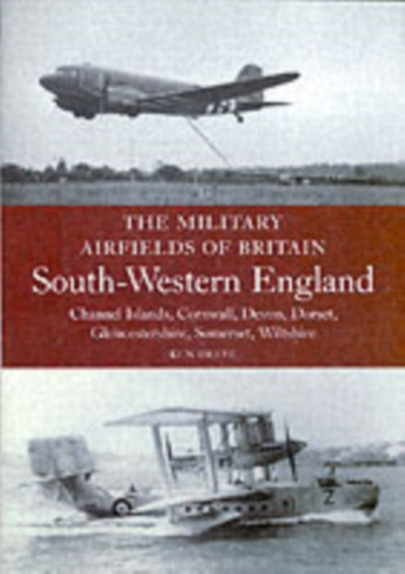 Military Airfields of Britain: No.4, South-western England