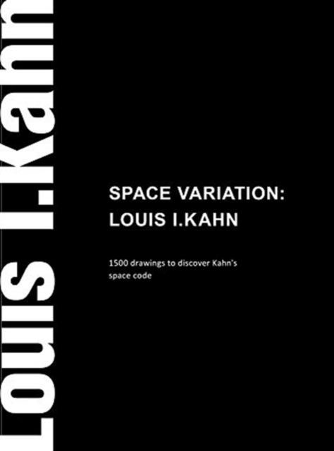 Space Variation: Louis I. Kahn