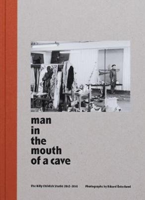 Man In The Mouth Of A Cave / The Billy Childish Studio 2012-2018