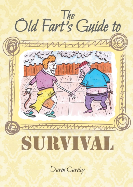 Old Fart's Guide to Survival