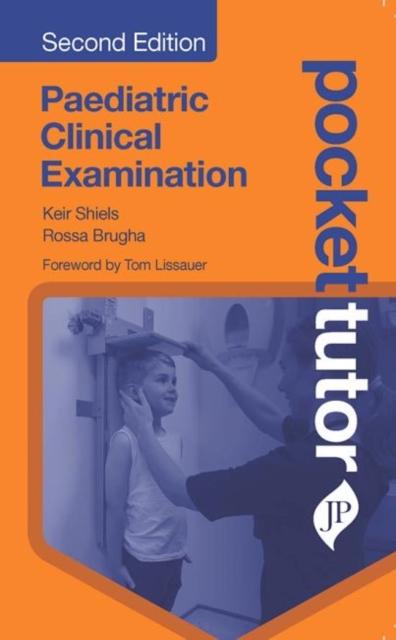 Pocket Tutor Paediatric Clinical Examination