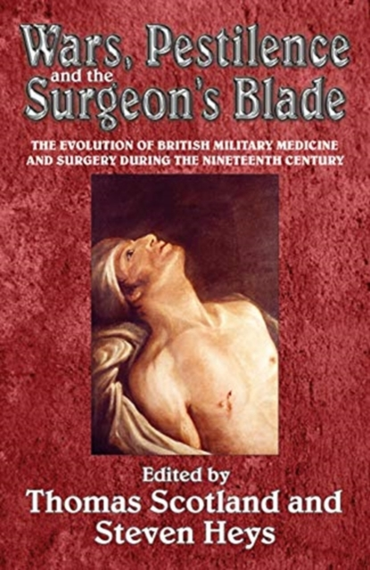 Wars, Pestilence and the Surgeon's Blade