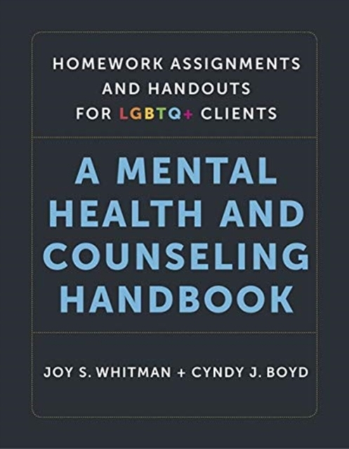 Homework Assignments and Handouts for LGBTQ+ Cli - A Mental Health and Counseling Handbook