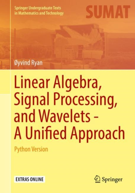 Linear Algebra, Signal Processing, and Wavelets - A Unified Approach