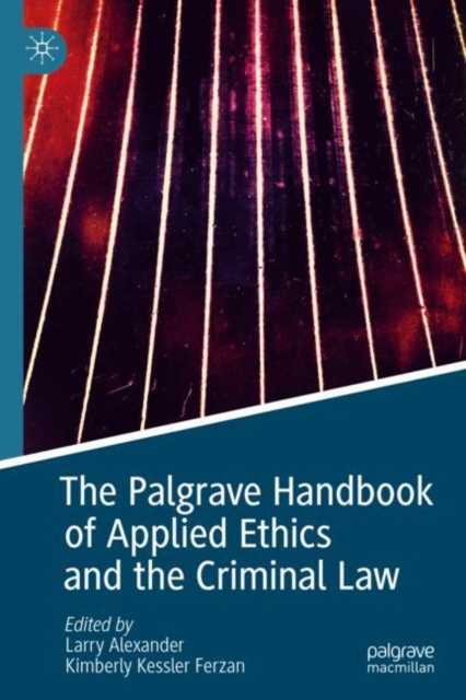 Palgrave Handbook of Applied Ethics and the Criminal Law