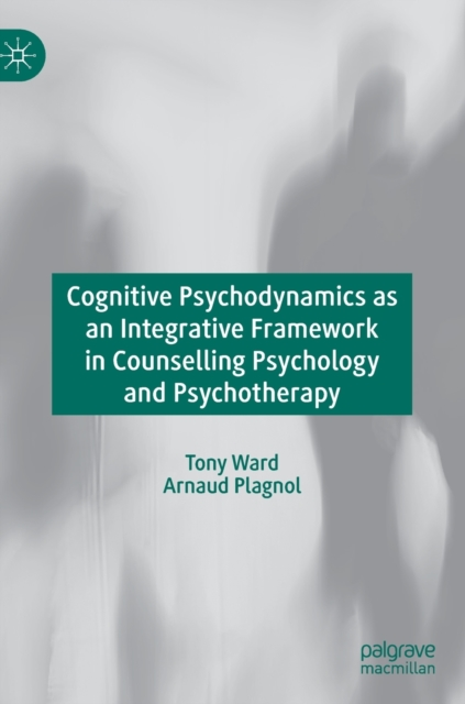 Cognitive Psychodynamics as an Integrative Framework in Counselling Psychology and Psychotherapy