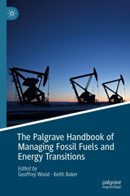 Palgrave Handbook of Managing Fossil Fuels and Energy Transitions