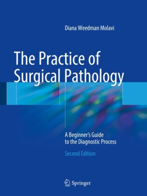 Practice of Surgical Pathology